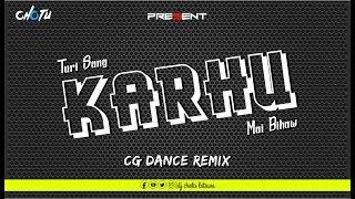 Turi Sang Karhu Mai Bihaw | Cg Dance Remix | Dj Chotu Latuwa 2k18