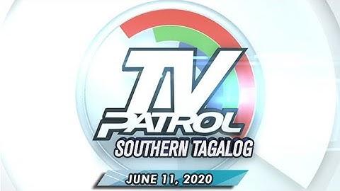 TV Patrol Southern Tagalog - June 11, 2020