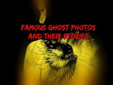 Famous Ghost pictures (classic and new) and their stories in 5 min (see description)
