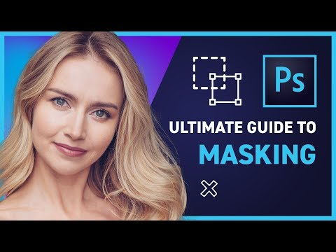 ULTIMATE GUIDE to MASKING in Photoshop CC 2019