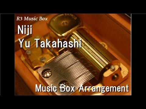 Niji/Yu Takahashi [Music Box]