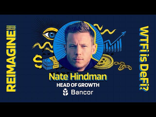 REIMAGINE 2020 v3.0 - Nate Hindman - Bancor - BNT