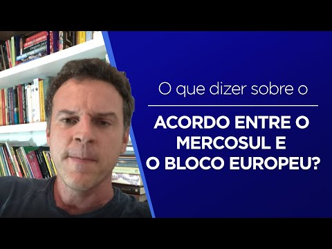 O que dizer sobre o acordo firmado entre o Mercosul e o bloco europeu?