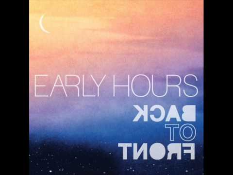 Early Hours - Back To Front