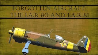 Forgotten Aircraft: The I.A.R 80 and I.A.R 81