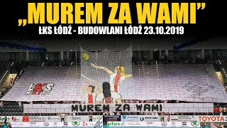 """MUREM ZA WAMI"" - ŁKS Łódź - Budowlani Łódź 23.10.2019"