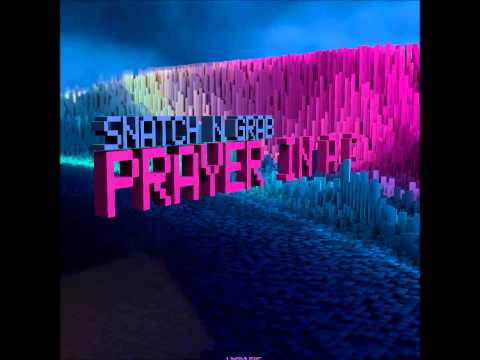 Snatch n Grab - Prayer In C (Kris McTwain Remix Edit)