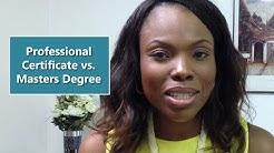 Professional Certificate vs. Masters Degree