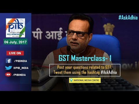 Masterclass-1 on GST by Revenue Secretary, Dr. Hasmukh Adhia