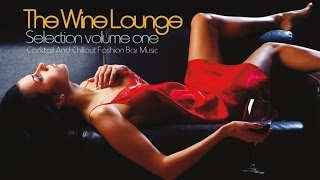 Top Lounge and Chillout Music-The Wine Selection, Vol. 1 ( Cocktail and Fashion Bar )