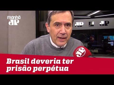 Brasil deveria ter prisão perpétua para crimes de corrupção | Marco Antonio Villa