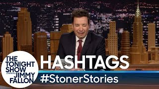 Hashtags: #StonerStories