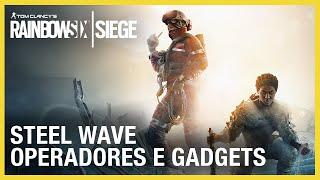 Rainbow Six Siege - Operação Steel Wave: Operadores e Gadgets