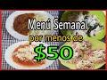 Menú semanal|Menú semanal por menos de $50 Pesos|Comidas caseras economicas|Comidas con poco dinero