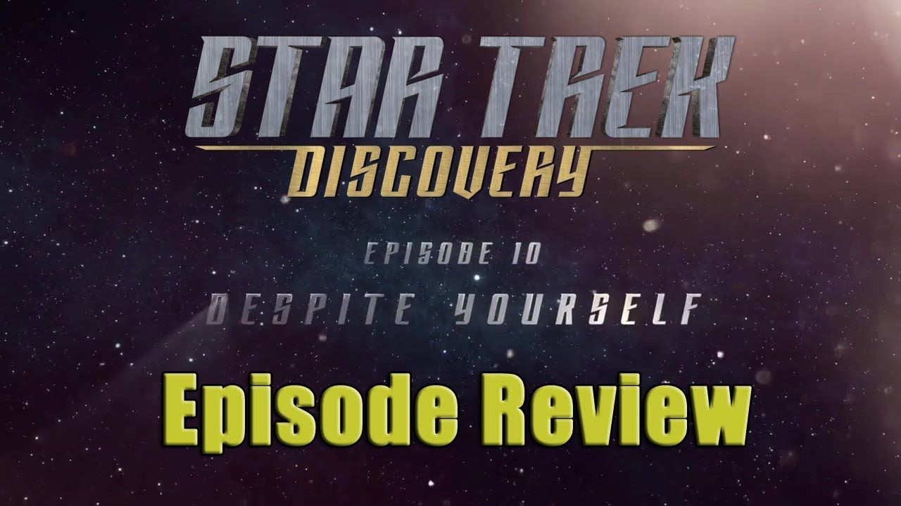 mission 031 star trek discovery review season 1 ep 10 despite yourself - When Does Star Trek Discovery Resume