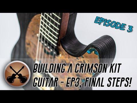 Building a Crimson Kit Guitar - 3/3, Final Steps!
