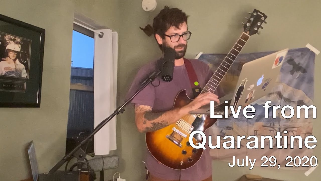 Live from Quarantine - July 29