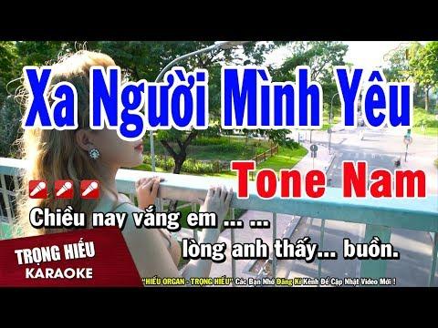 Karaoke Xa Người Mình Yêu Tone Nam Nhạc Sống | Trọng Hiếu