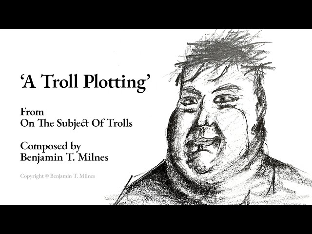 'A Troll Plotting' (Background) - from On The Subject Of Trolls