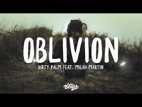 Dirty Palm - Oblivion (feat. Micah Martin) (Lyric / Lyrics Video)