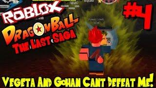 VEGETA AND GOHAN CANT DEFEAT ME! | Roblox: Dragon Ball The Last Saga - Episode 4