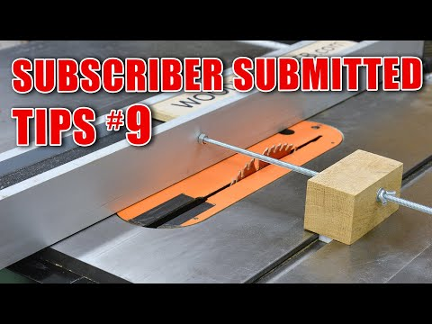 Subscriber Submitted Woodworking Tips And Tricks - Episode 9