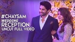 Chay Sam Wedding Reception Uncut Full Video   Naga Chaitanya, Samantha Akkineni Wedding Reception