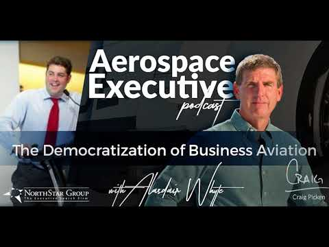 The Democratization of Business Aviation w/Alasdair Whyte | Aerospace Executive Podcast