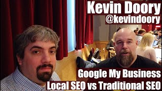 Kevin Doory on Local SEO vs Traditional SEO & Google My Business - Vlog #58