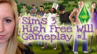 I GOT FRAPS! - SIMS 3 HIGH FREE WILL GAMEPLAY #1