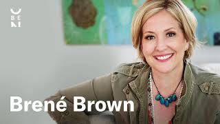 Brené Brown — The Courage to Be Vulnerable