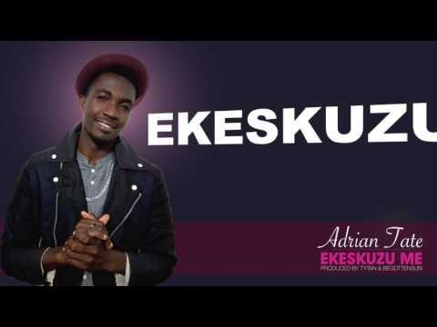 Adrian Tate - Ekeskuzu Me (Excuse me) Lyric Video