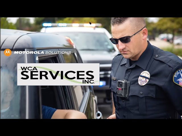 WCA Services, Inc. and Motorola Solutions, Inc.: Public Safety Solutions Utilizing Body-Worn Cameras