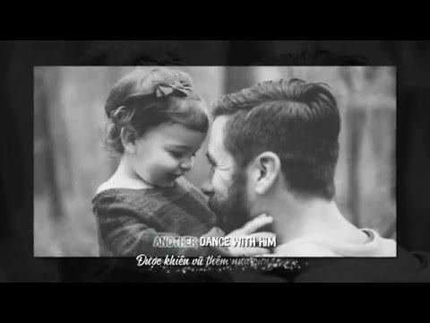 (Vietsub+kara) Dance with my Father