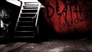 MASSIVE JUMPSCARES   Death Unknown