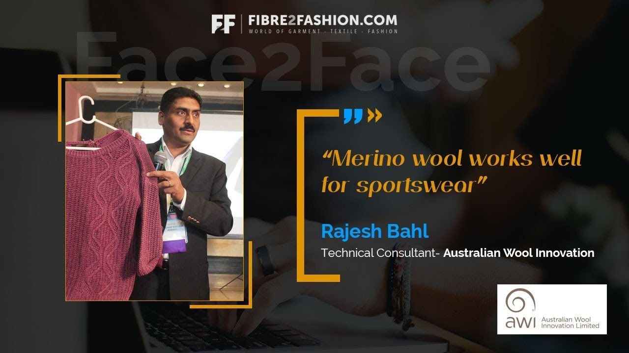 Face2Face with Rajesh Bahl, Technical Consultant - Australian Wool Innovation