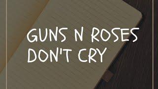 Gambar cover Guns N Roses - Don't Cry ( Lirik Dan Terjemahan Indonesia) Cover