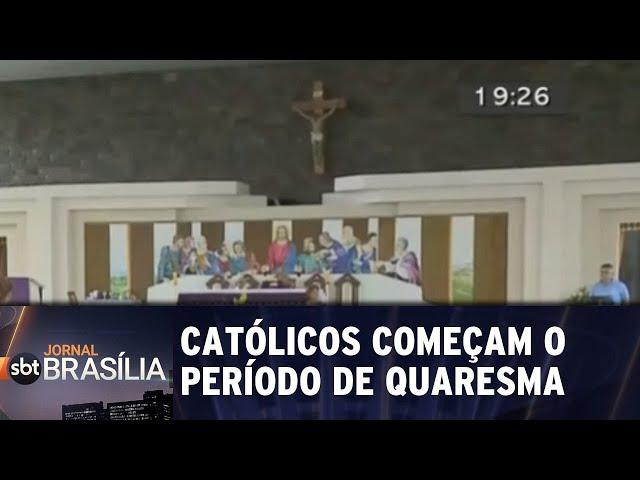 Católicos começam o período de quaresma | Jornal SBT Brasília 06/03/2019