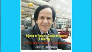 MANSUR KAYMAK - BAĞAZ'DAN YOL AŞMAZ MI ? ( = Nirinay) - TRT