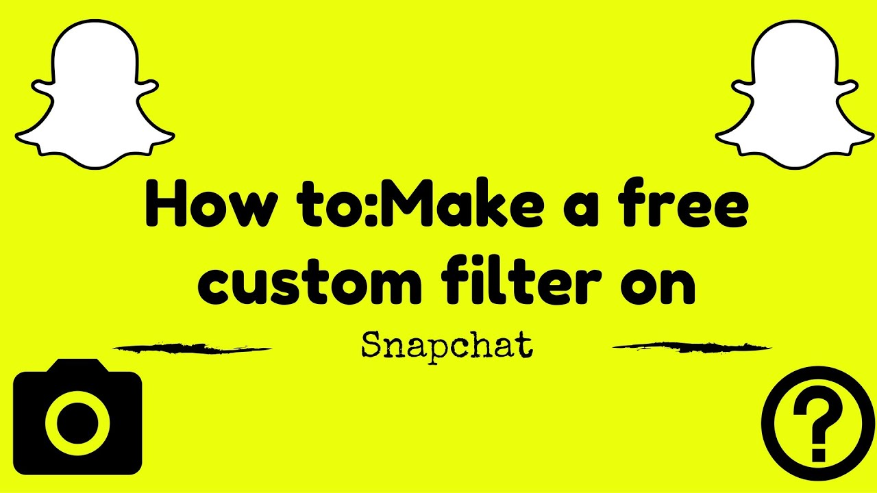 how to make a free custom filter on snapchat youtube