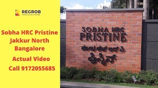 Sobha HRC Pristine Jakkur North Bangalore | Call 9172055685 | Actual Video