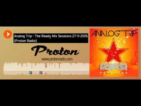 Analog Trip @ Ready Mix Sessions 27-11-2015 on www.protonradio.com ▲ Deep House dj set Free Download