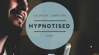 Coldplay - Hypnotised (Official Video Cover by Sam Itani) - Kaleidoscope New EP Album