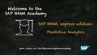 SAP HANA Academy - SAP HANA Express: Predictive - Getting Started [1.0 SPS 12]