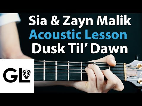 Dusk Till Dawn - Zayn Ft. Sia: Acoustic Guitar Lesson