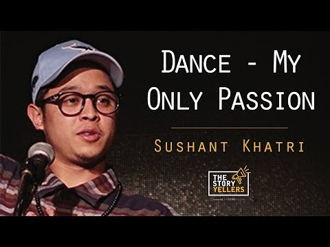 The Storyyellers: Dance My Only Passion - Mr Sushant Khatri (Finalist Dance Plus 2016)