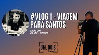 #Vlog 1 - Viagem Para Santos