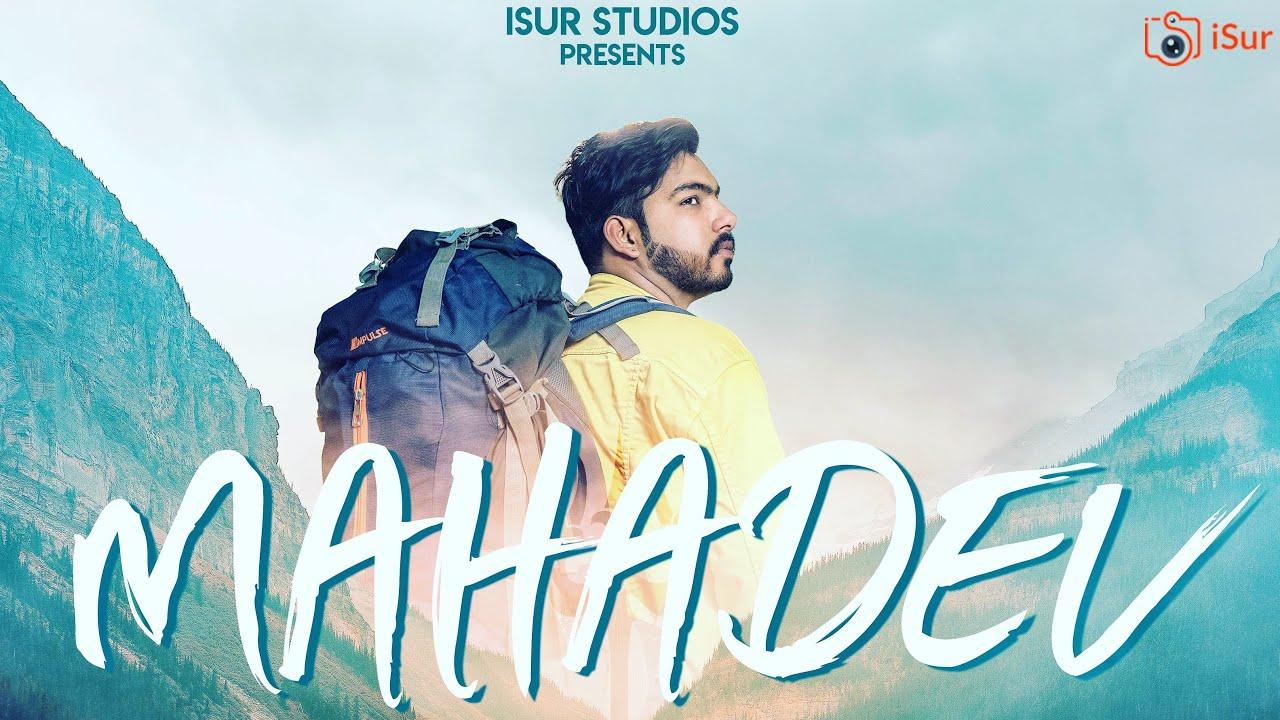 Download Mahadev | New Shiva Song 2020 | Sahil Sargam | Official Video | iSur Studios