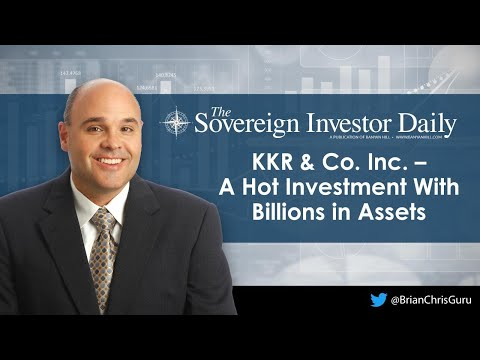 KKR & Co. Inc. - A Hot Investment With Billions in Assets - Brian Christopher