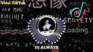 Download Dj Always TikTok Terbaru 2021 ( Viral TikTok)